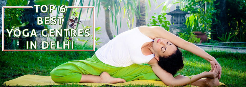 Top 6 Best Yoga Centres In Delhi NCR