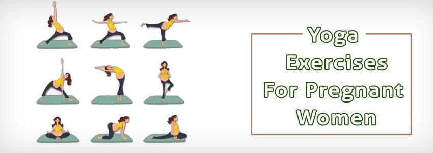 Best Yoga Exercises For Pregnant Women